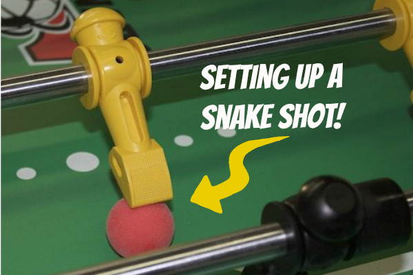 How To Play Foosball - Setting Up A Snake Shot