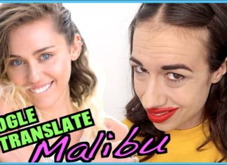 miranda sings google translate songs malibu by miley cyrus